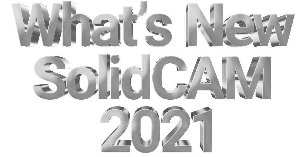 What's New in SolidCAM 2021